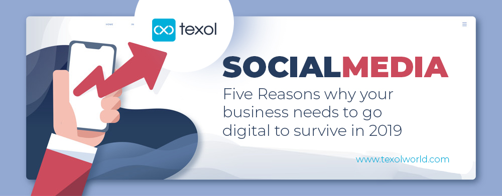 Five Reasons Why Your Business Needs To Go Digital To Survive In 2019