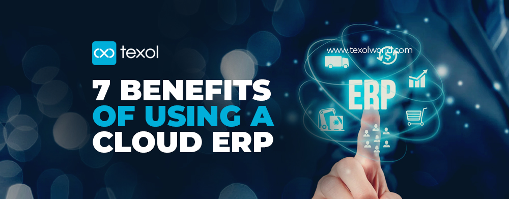 7 Benefits of Using a Cloud ERP