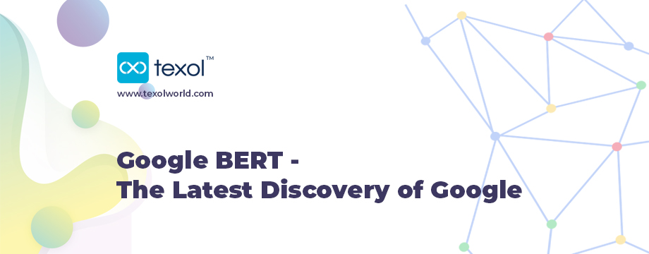 Google BERT – The Latest Discovery of Google